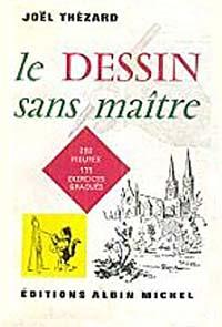 """Couverture du livre de Joel Thezard : """"Le Dessin sans Maitre."""