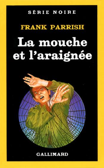 """Couverture illustrée par Richard Martens du roman policier de Frank Parrish, """"La mouche et l'araignée"""", parue chez Gallimard, collection Série noire, en 1987."""